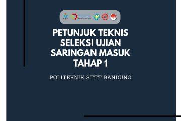Petunjuk Teknis Seleksi 1 USM Politeknik STTT Bandung