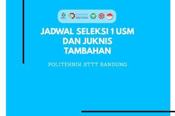 Jadwal dan Juknis Tambahan Seleksi 1 USM  Politeknik STTT Bandung