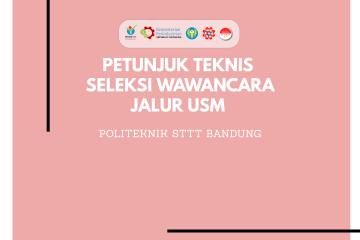 Petunjuk Teknis Seleksi Wawancara USM Politeknik STTT Bandung