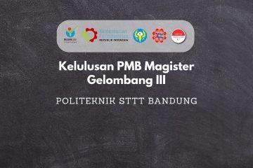 PENGUMUMAN HASIL PENERIMAAN MAHASISWA BARU MAGISTER TERAPAN REKAYASA TEKSTIL DAN APPAREL GELOMBANG III TA. 2020/2021
