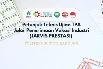 Petunjuk Teknis Seleksi TPA dan Psikotest JARVIS PRESTASI Politeknik STTT Bandung Tahun 2021