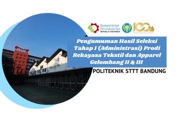 Pengumuman Hasil Seleksi Tahap 1 (Administrasi) Prodi Rekayasa Tekstil dan Apparel Gelombang II & III TA. 2021/2022